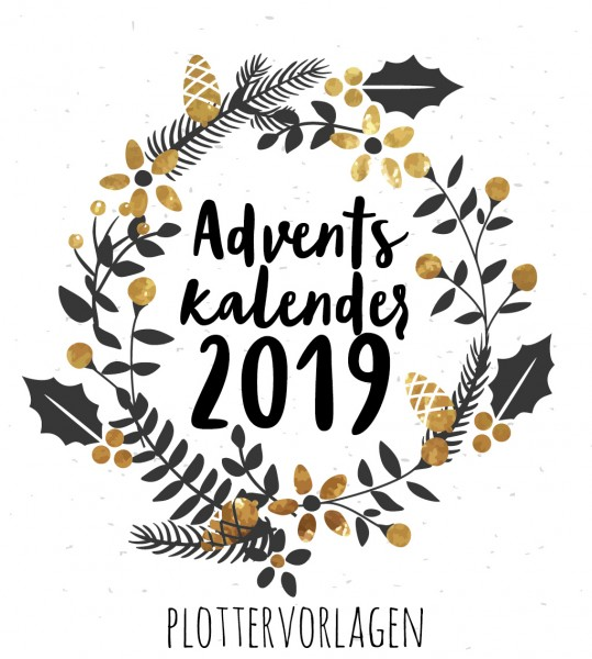 Adventskalender 2019 Plottervorlagen