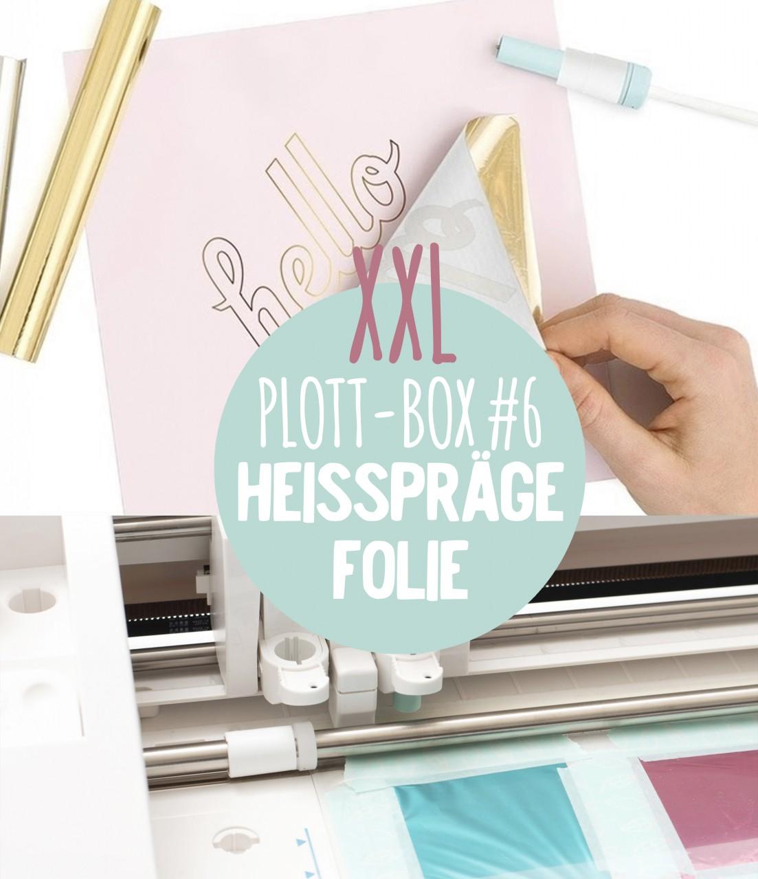 Deine Plottbox #6  *Heißfolien Prägung* XXL - DIY Projekte für den Plotter inkl. Vorlagen, Material