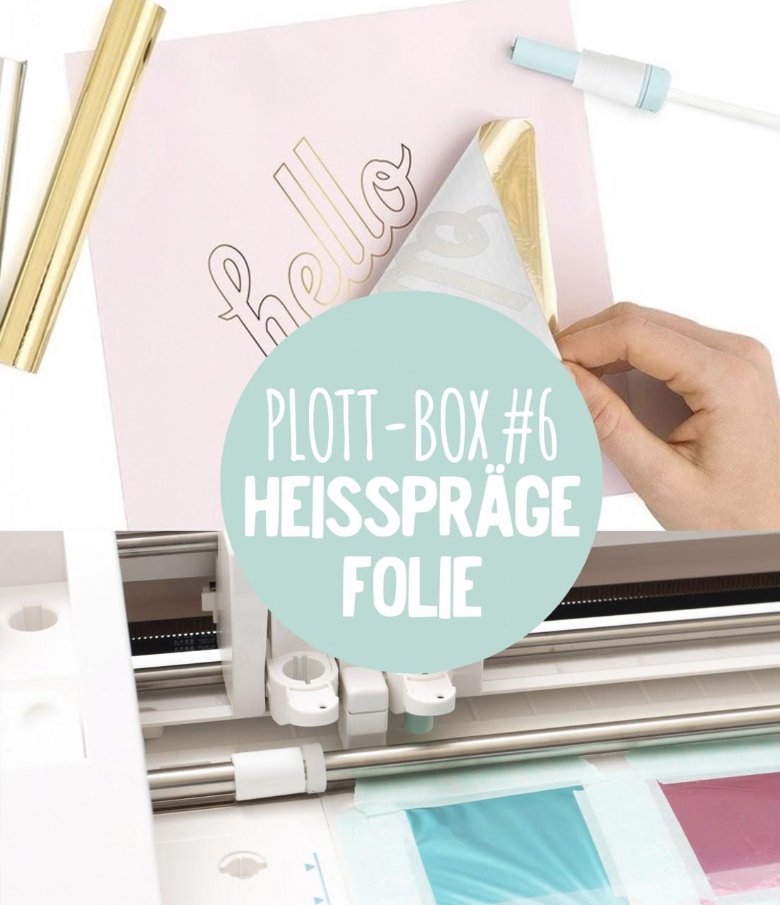 Deine Plottbox #6  *Heißfolien Prägung* - DIY Projekte für den Plotter inkl. Vorlagen, Material