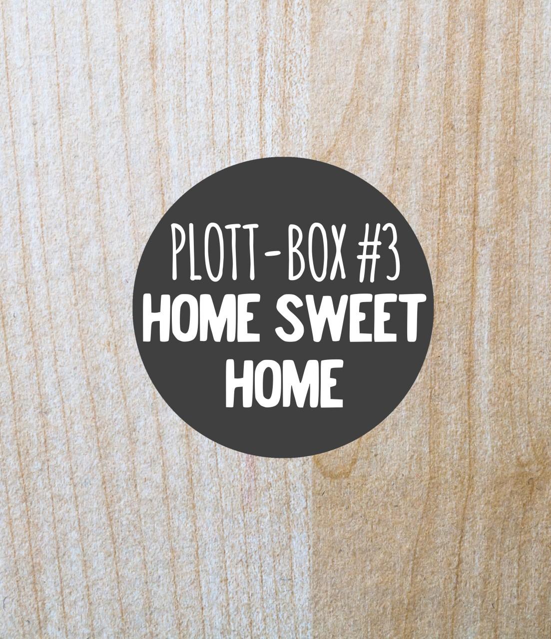 Deine Plottbox #3 home sweet home *HOLZ* / DIY Projekte für den Plotter inkl. Vorlagen, Material und